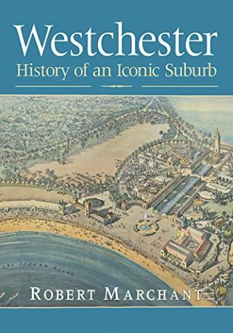 westchester history of an iconic suburb